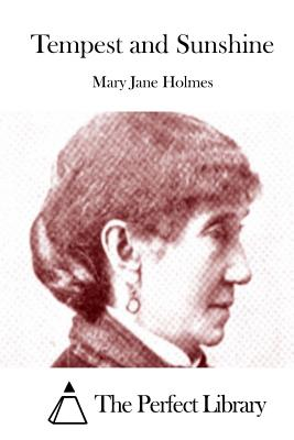 Tempest and Sunshine - Holmes, Mary Jane, and The Perfect Library (Editor)