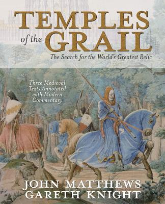 Temples of the Grail: The Search for the World's Greatest Relic - Matthews, John, and Knight, Gareth