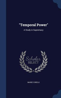 Temporal Power: A Study in Supremacy - Corelli, Marie