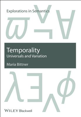 Temporality: Universals and Variation - Bittner, Maria