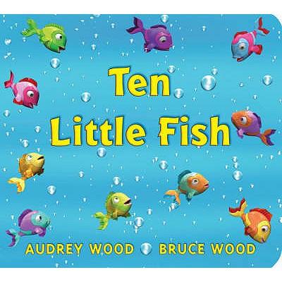 Ten Little Fish - Wood, Audrey