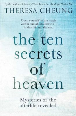 Ten Secrets of Heaven - Cheung, Theresa