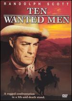 Ten Wanted Men - H. Bruce Humberstone