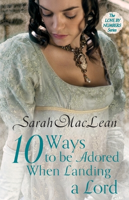 Ten Ways to be Adored When Landing a Lord - MacLean, Sarah