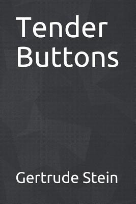 Tender Buttons - Stein, Gertrude
