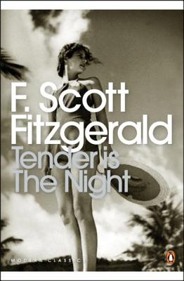 Tender is the Night: A Romance - Fitzgerald, F. Scott, and Taylor-Wood, Sam (Designer), and Arnold, Goldman (Notes by)