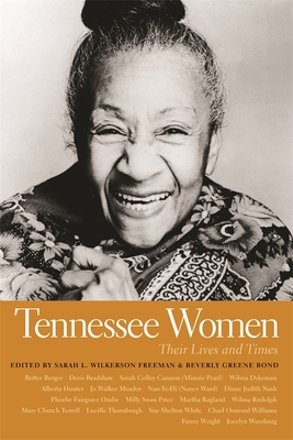 Tennessee Women: Their Lives and Times - Wilkerson Freeman, Sarah L (Editor), and Bond, Beverly (Editor), and Freeman, Sarah Wilkerson (Editor)