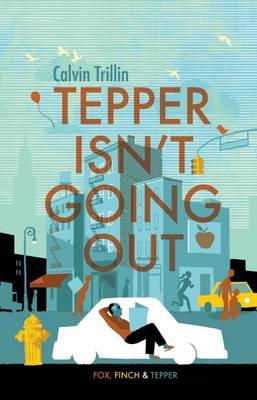 Tepper isn't Going Out - Trillin, Calvin