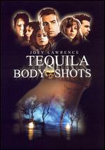 Tequila Body Shots - Tony Shyu