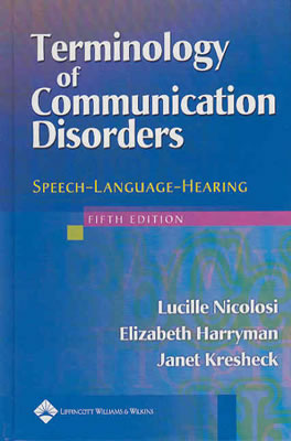 Terminology of Communication Disorders: Speech-Language-Hearing - Nicolosi, Lucille, Ma, and Kresheck, Janet, PhD, and Harryman, Elizabeth, Ma