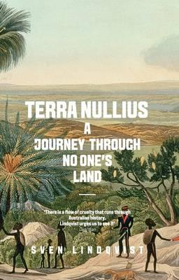 Terra Nullius: A Journey Through No One's Land - Lindqvist, Sven, and Death, Sarah (Translated by)