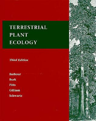 Terrestrial Plant Ecology - Barbour, Michael G, and Gilliam, Frank S, and Schwartz, Mark W