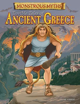 Terrible Tales of Ancient Greece - Hibbert, Clare