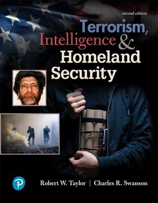Terrorism, Intelligence and Homeland Security - Taylor, Robert, and Swanson, Charles