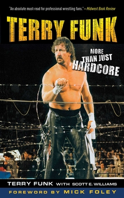 Terry Funk: More Than Just Hardcore - Funk, Terry