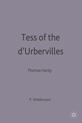 Tess of the d'Urbervilles: Thomas Hardy - Widdowson, Peter (Editor)