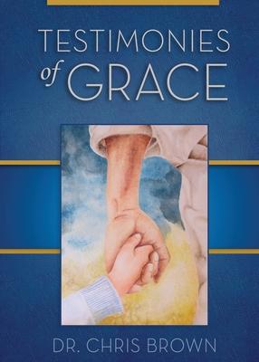 Testimonies of Grace - Brown, Chris