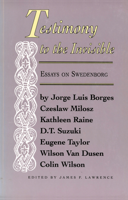 Testimony to the Invisible: Essays on Swedenborg - Milosz, Czeslaw, and Borges, Jorge Luis, and Various