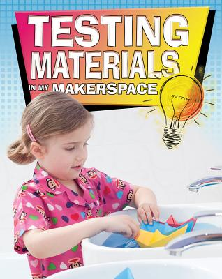 Testing Materials in My Makerspace - Sjonger, Rebecca