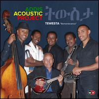 Tewesta: Remembrance - Addis Acoustic Project