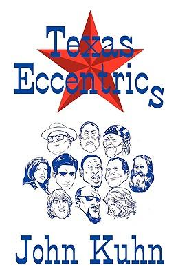 Texas Eccentrics - Kuhn, John