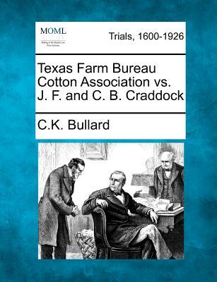 Texas Farm Bureau Cotton Association vs. J. F. and C. B. Craddock - Bullard, C K