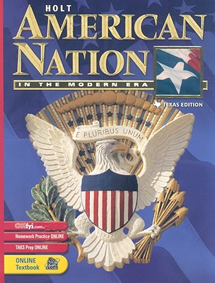 Texas Holt American Nation in the Modern Era - Boyer, Paul, and Stuckey, Sterling