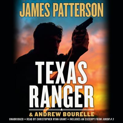 Texas Ranger - Patterson, James, and Grant, Christopher Ryan (Read by)