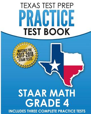 Texas Test Prep Practice Test Book Staar Math Grade 4: Includes Three Complete Mathematics Practice Tests - Test Master Press Texas