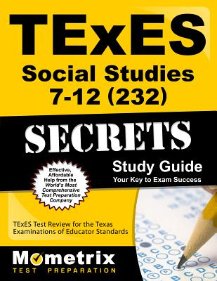 TExES Social Studies 7-12 (232) Secrets Study Guide: TExES Test Review for the Texas Examinations of Educator Standards - Texes Exam Secrets Test Prep (Editor)