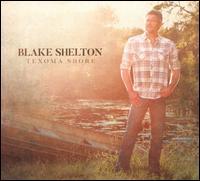 Texoma Shore - Blake Shelton