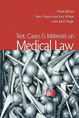 Text, Cases & Materials on Medical Law - Stauch, Marc, and Wheat, Kay