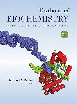 Textbook of Biochemistry with Clinical Correlations - Devlin, Thomas M. (Editor)