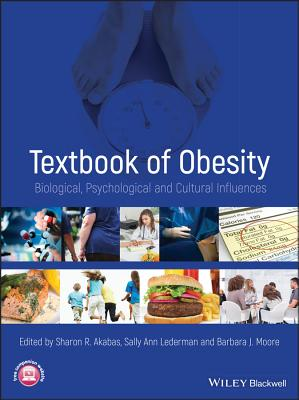 Textbook of Obesity: Biological, Psychological and Cultural Influences - Akabas, Sharon R. (Editor), and Lederman, Sally Ann (Editor), and Moore, Barbara J. (Editor)