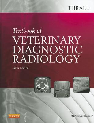 Textbook of Veterinary Diagnostic Radiology - Thrall, Donald E