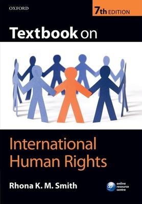 Textbook on International Human Rights - Smith, Rhona