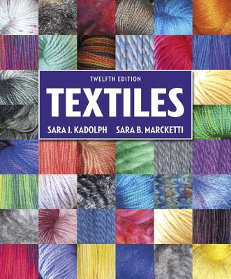 Textiles - Kadolph, Sara J., and Marcketti, Sara B.