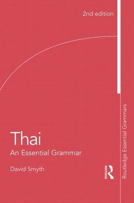 Thai: An Essential Grammar - Smyth, David