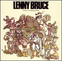 Thank You Masked Man [Enhanced] - Lenny Bruce