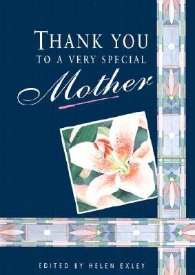 Thank You to a Very Special Mother - Exley, Helen (Editor)