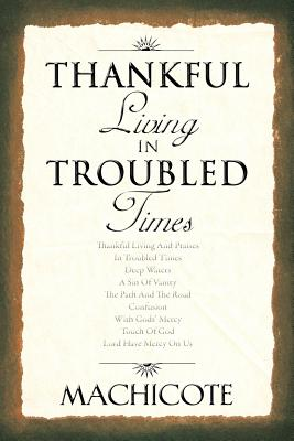 Thankful Living in Troubled Times - Machicote