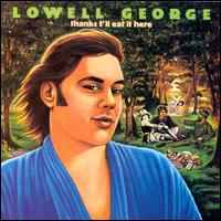 Thanks I'll Eat It Here - Lowell George