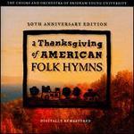 Thanksgiving of American Folk Hymns [10th Anniversary Edition]