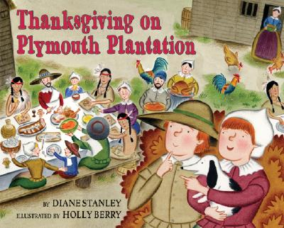 Thanksgiving on Plymouth Plantation - Stanley, Diane
