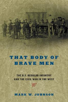 That Body of Brave Men - Johnson, Mark W