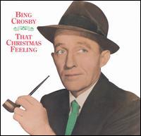 That Christmas Feeling - Bing Crosby