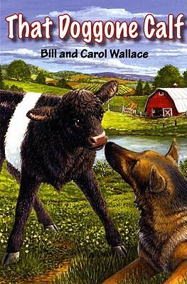 That Doggone Calf - Wallace, Bill, and Wallace, Carol