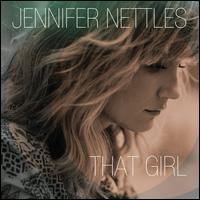 That Girl - Jennifer Nettles