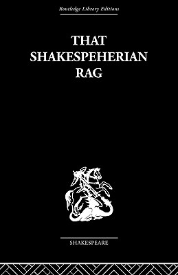 That Shakespeherian Rag: Essays on a Critical Process - Hawkes, Terence
