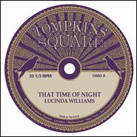 That Time of Night - Lucinda Williams/Michael Chapman